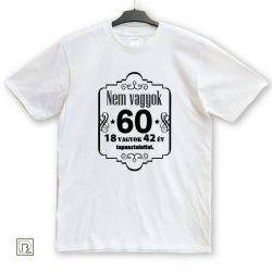 Nem vagyok 60 unisex póló